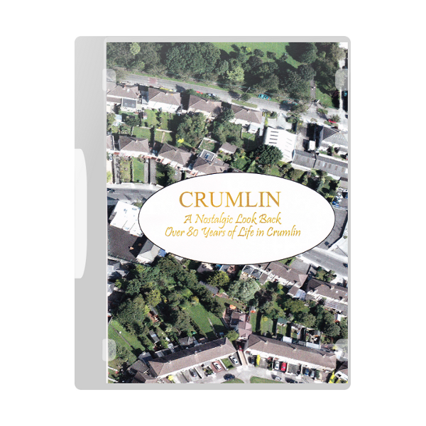 Crumlin DVD - A Nostalgic Look Over 80 Years In Crumlin